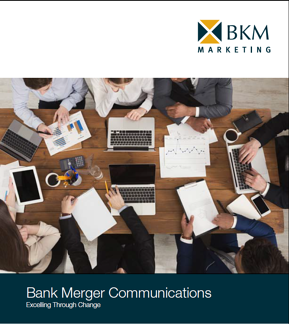 BKM_Bank Merger Communications-Excelling Through Change_homepage