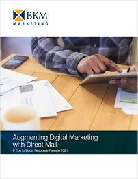 BKM Marketing | Augmenting Digital Marketing with Direct Mail - 6 tips | eBook