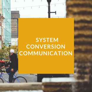 BKM Marketing | Core System Conversion Communications