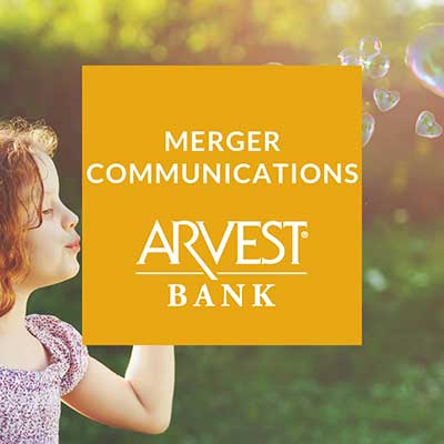 BKM Marketing | Arvest Bank Case Study | Bank Merger Communications